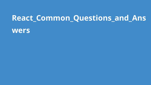 React_Common_Questions_and_Answers