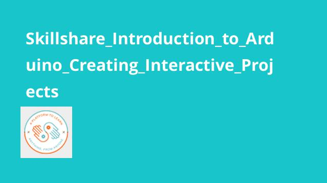 آموزش آشنایی با Arduino – ایجاد پروژه های تعاملی