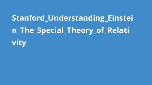 دوره درک انیشتین – نظریه نسبیت خاص دانشگاه Stanford