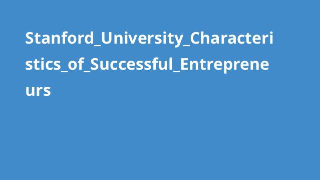 ویژگی های کارآفرینان موفق – دانشگاه Stanford