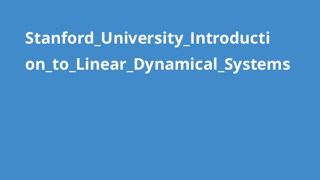 دوره آشنایی با سیستم های داینامیک خطی دانشگاه Stanford