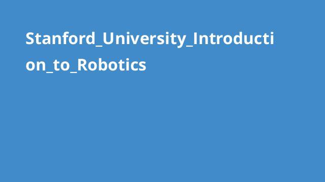 دوره آموزش آشنایی با رباتیک دانشگاه Stanford