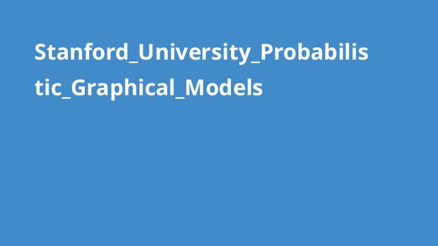 دوره مدل های گرافیکی احتمالی دانشگاه Stanford