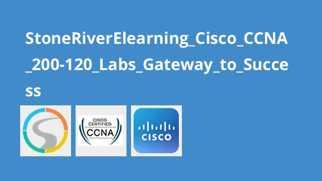 StoneRiverElearning Cisco CCNA 200-120 Labs Gateway to Success