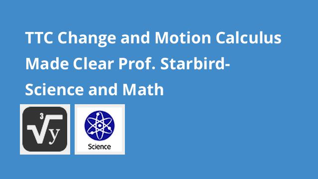 ttc-change-and-motion-calculus-made-clear-prof-starbird-science-math