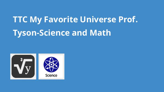ttc-my-favorite-universe-prof-tyson-science-math
