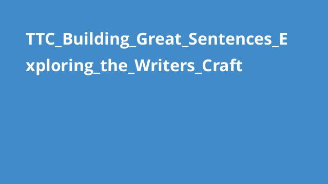 TTC_Building_Great_Sentences_Exploring_the_Writers_Craft