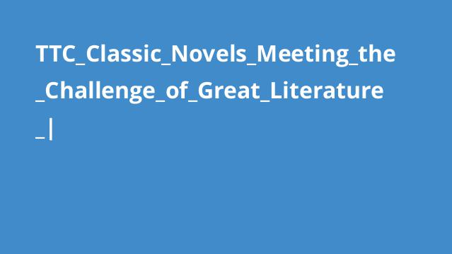 TTC_Classic_Novels_Meeting_the_Challenge_of_Great_Literature_|