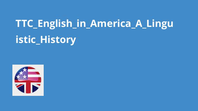 TTC_English_in_America_A_Linguistic_History