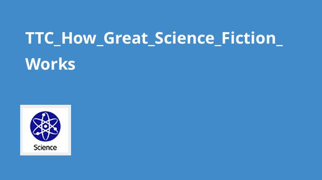 TTC_How_Great_Science_Fiction_Works