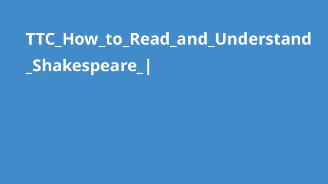 TTC_How_to_Read_and_Understand_Shakespeare_|