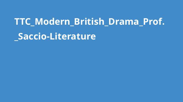 TTC_Modern_British_Drama_Prof._Saccio-Literature