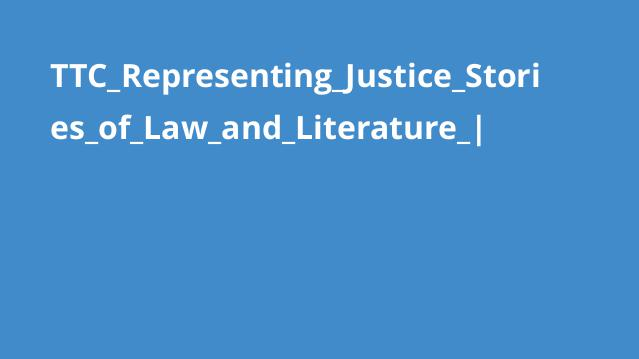 TTC_Representing_Justice_Stories_of_Law_and_Literature_|