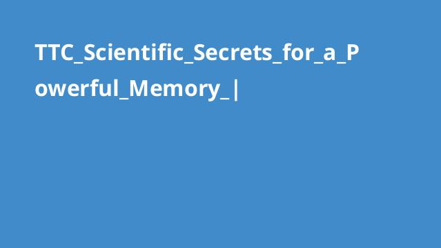 TTC_Scientific_Secrets_for_a_Powerful_Memory_|