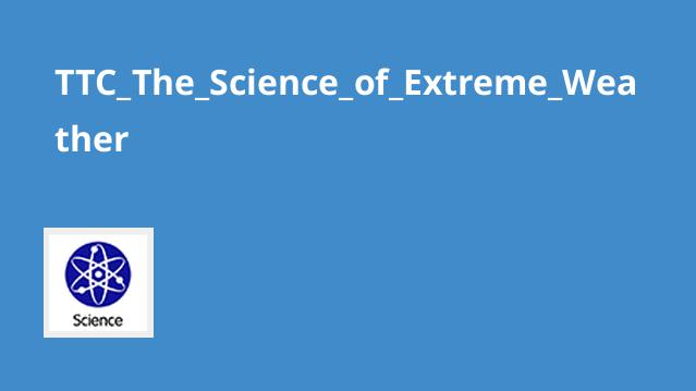 TTC_The_Science_of_Extreme_Weather