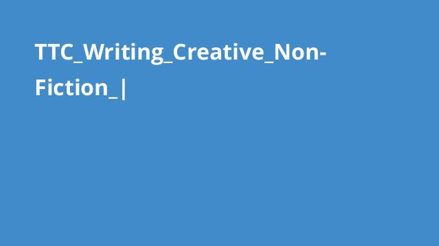 TTC_Writing_Creative_Non-Fiction_|