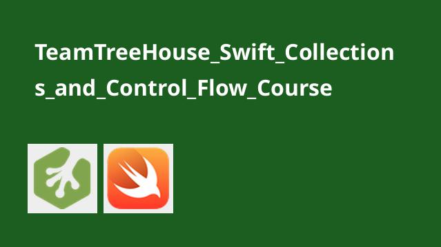 آموزش جریان کنترل و مجموعه ها درSwift