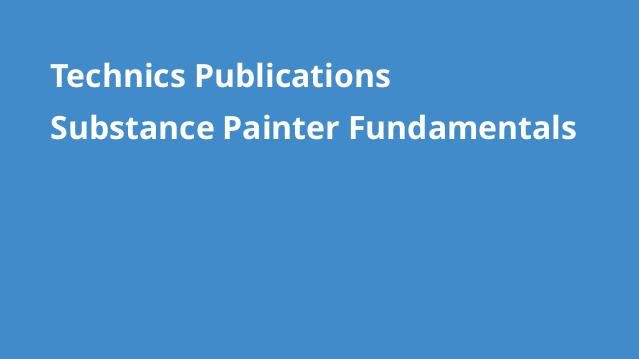 technics-publications-substance-painter-fundamentals