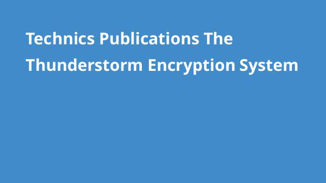 technics-publications-the-thunderstorm-encryption-system