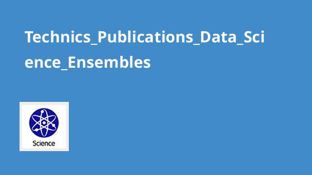 آشنایی با Ensembles در علم داده