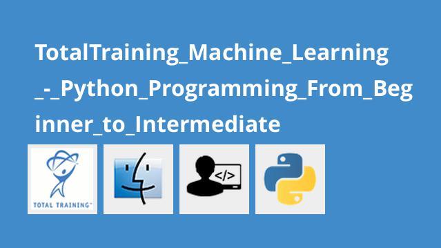 آموزش مبتدی تا متوسط برنامه نویسی پایتون برای یادگیری ماشینی