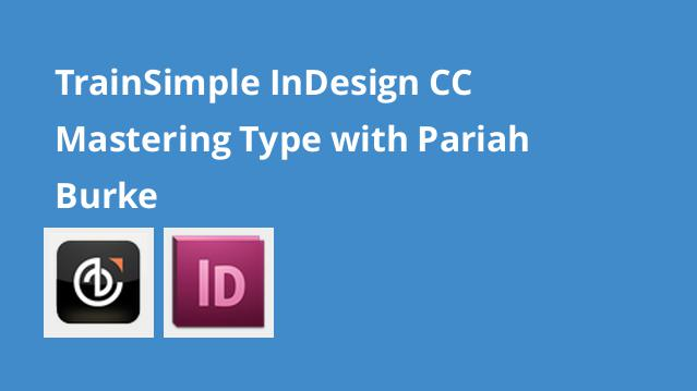 trainsimple-indesign-cc-mastering-type-with-pariah-burke