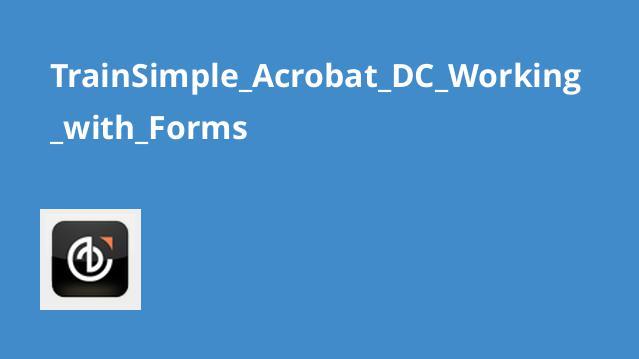 کار با فرم ها در Acrobat DC