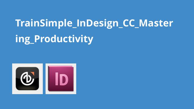 TrainSimple_InDesign_CC_Mastering_Productivity