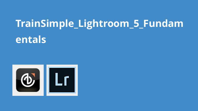 آموزش اصول Lightroom 5