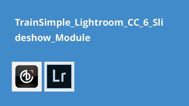 TrainSimple_Lightroom_CC_6_Slideshow_Module