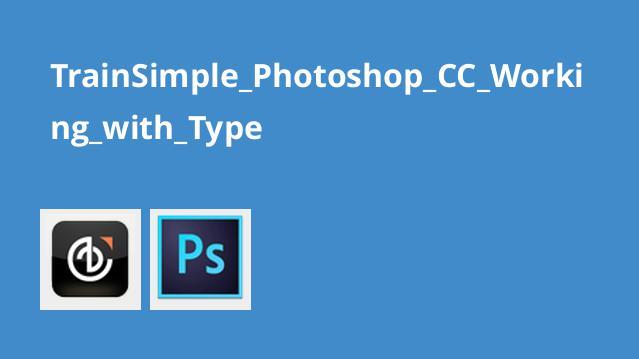 کار با Type در Photoshop CC