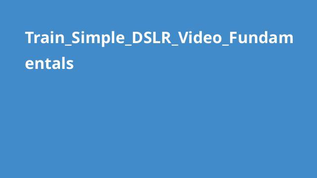 مبانی ویدئوهای DSLR