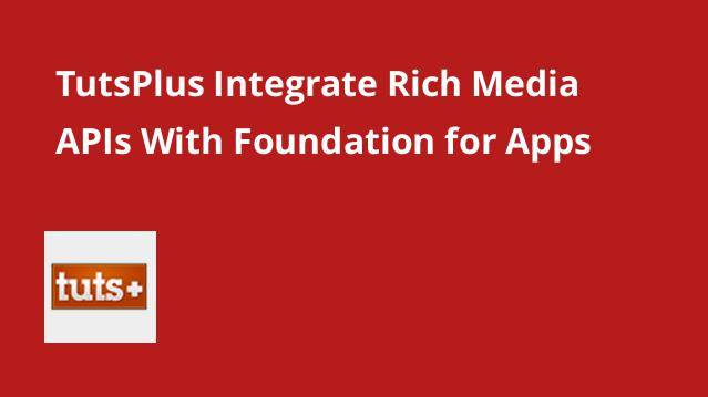 tutsplus-integrate-rich-media-apis-with-foundation-for-apps