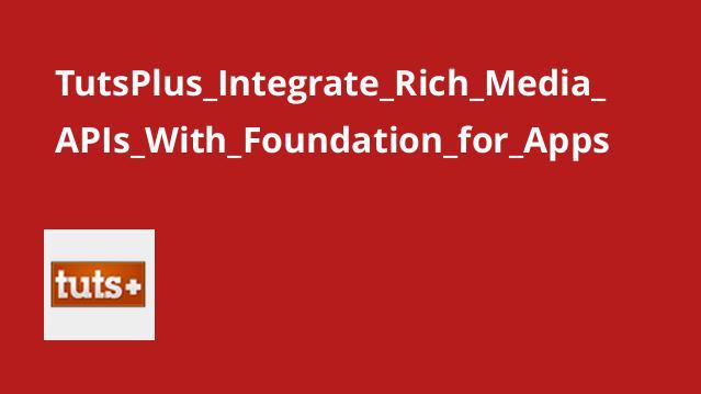 ادغام API رسانه های بزرگ با فریمورک Foundation for Apps