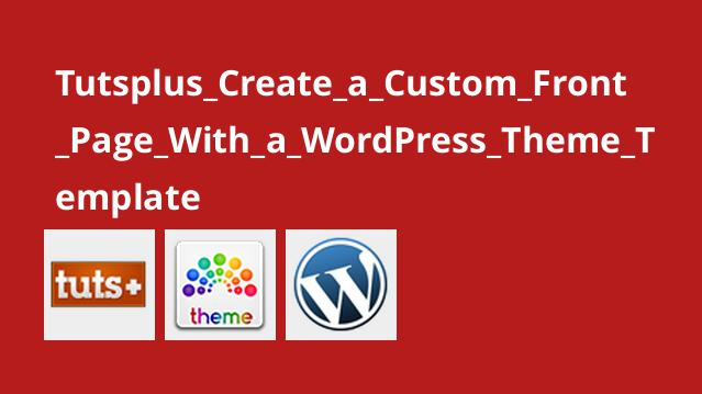 Tutsplus Create a Custom Front Page With a WordPress Theme Template