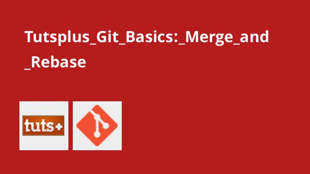 Tutsplus Git Basics: Merge and Rebase