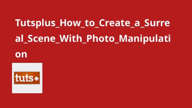 ایجاد یک تصویر سورئال با دستکاری تصویر