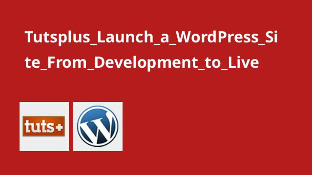 Tutsplus Launch a WordPress Site From Development to Live