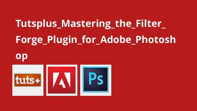 Tutsplus Mastering the Filter Forge Plugin for Adobe Photoshop