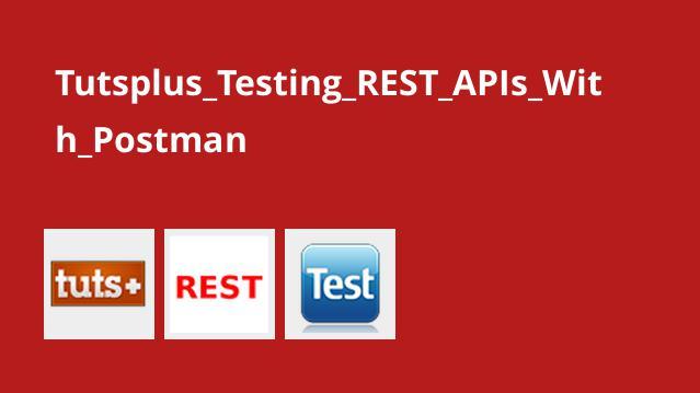 Tutsplus Testing REST APIs With Postman