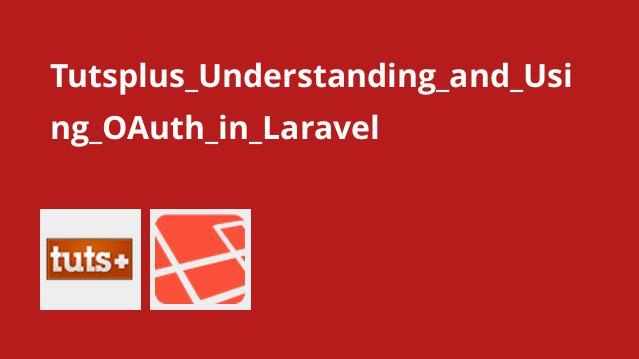 Tutsplus Understanding and Using OAuth in Laravel