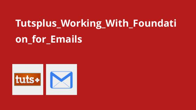 Tutsplus Working With Foundation for Emails