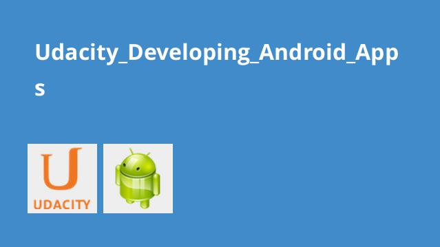 دوره Developing Android Apps