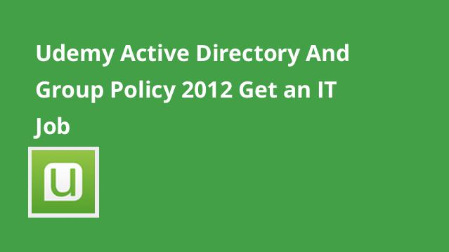udemy-active-directory-and-group-policy-2012-get-an-it-job