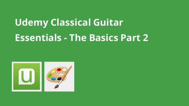 udemy-classical-guitar-essentials-the-basics-part-2