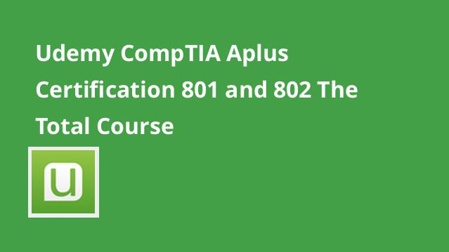 udemy-comptia-aplus-certification-801-and-802-the-total-course