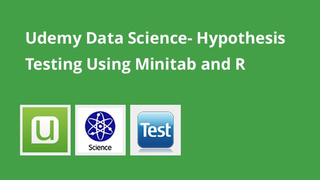 udemy-data-science-hypothesis-testing-using-minitab-and-r