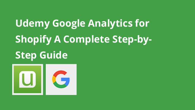 udemy-google-analytics-for-shopify-a-complete-step-by-step-guide