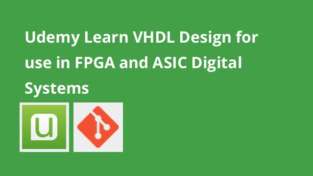 udemy-learn-vhdl-design-for-use-in-fpga-and-asic-digital-systems