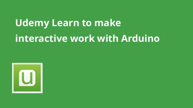 udemy-learn-to-make-interactive-work-with-arduino